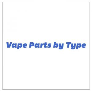 Vape Parts by Type