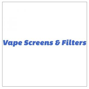 Vape Screens and Filters